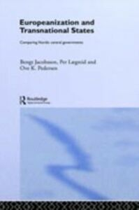 Ebook in inglese Europeanization and Transnational States Jacobsson, Bengt , Laegreid, Per , Pedersen, Ove K.