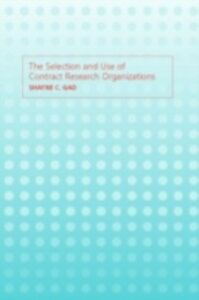 Ebook in inglese Selection and Use of Contract Research Organizations Gad, Shayne C.