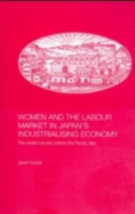 Ebook in inglese Women and the Labour Market in Japan's Industrialising Economy Hunter, Janet