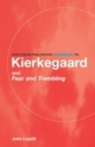 Ebook in inglese Routledge Philosophy GuideBook to Kierkegaard and Fear and Trembling Lippitt, John