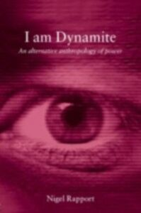 Foto Cover di I Am Dynamite, Ebook inglese di Nigel Rapport, edito da Taylor and Francis