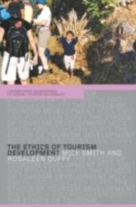 Ebook in inglese Ethics of Tourism Development Duffy, Rosaleen , Smith, Mick