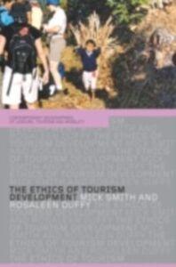Foto Cover di Ethics of Tourism Development, Ebook inglese di Rosaleen Duffy,Mick Smith, edito da Taylor and Francis