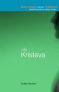 Foto Cover di Julia Kristeva, Ebook inglese di Noelle McAfee, edito da Taylor and Francis