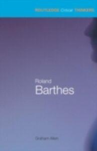 Foto Cover di Roland Barthes, Ebook inglese di Graham Allen, edito da Taylor and Francis