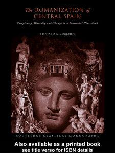 Ebook in inglese The Romanization of Central Spain Curchin, Leonard A