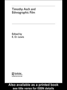 Ebook in inglese Timothy Asch and Ethnographic Film Lewis, E. D.
