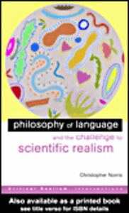 Ebook in inglese Philosophy of Language and the Challenge to Scientific Realism Norris, Christopher