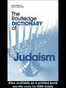 Ebook in inglese The Routledge Dictionary of Judaism Avery-Peck, Alan , Neusner, Jacob