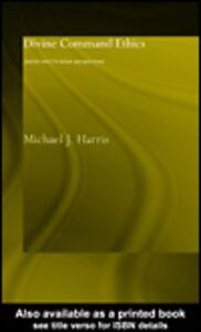 Foto Cover di Divine Command Ethics, Ebook inglese di Michael J. Harris, edito da