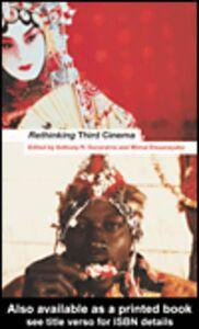 Foto Cover di Rethinking Third Cinema, Ebook inglese di Anthony Guneratne,Wimal Dissanayake, edito da
