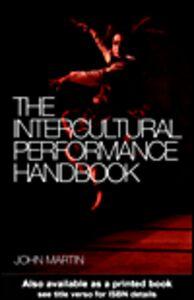 Foto Cover di The Intercultural Performance Handbook, Ebook inglese di John Martin, edito da
