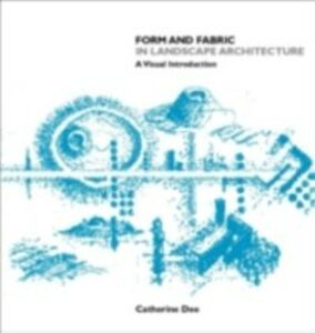 Ebook in inglese Form & Fabric in Landscape Architecture Dee, Catherine