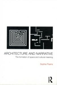 Ebook in inglese Architecture and Narrative Psarra, Sophia