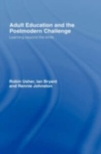 Ebook in inglese Adult Education and the Postmodern Challenge Bryant, Ian , Johnston, Rennie , Usher, Robin
