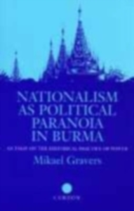 Ebook in inglese Nationalism as Political Paranoia in Burma Gravers, Michael
