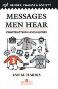 Ebook in inglese Messages Men Hear Ian Harris Professor, Department of Educational Policy and Community Studies, University of Wisconsin, Milwaukee, USA.