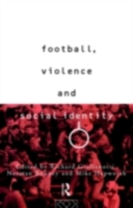 Ebook in inglese Football, Violence and Social Identity -, -