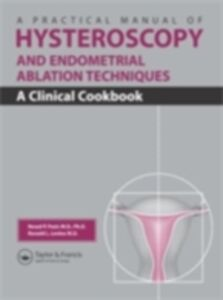 Ebook in inglese Practical Manual of Hysteroscopy and Endometrial Ablation Techniques Levine, Ronald Leon , Pasic, Resad P.