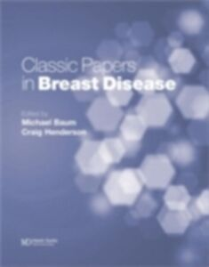 Ebook in inglese Classic Papers in Breast Disease Baum, Michael , Henderson, Craig