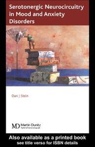 Foto Cover di Serotonergic Neurocircuitry in Mood and Anxiety Disorders, Ebook inglese di Dan J. Stein, edito da CRC Press