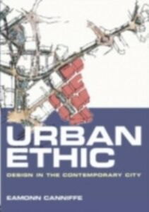 Ebook in inglese Urban Ethic Canniffe, Eamonn