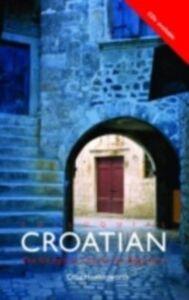 Ebook in inglese Colloquial Croatian Hawkesworth, Celia