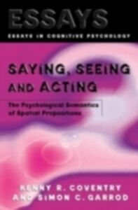 Ebook in inglese Saying, Seeing and Acting Coventry, Kenny R. , Garrod, Simon C.