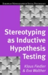 Ebook in inglese Stereotyping as Inductive Hypothesis Testing Fiedler, Klaus , Walther, Eva
