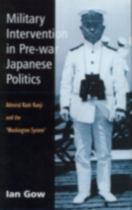 Ebook in inglese Military Intervention in Pre-War Japanese Politics Gow, Ian