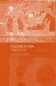 Ebook in inglese Wildlife in Asia -, -