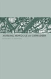 Muslims, Mongols and Crusaders