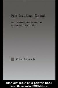 Ebook in inglese Post-Soul Black Cinema Grant, William R.
