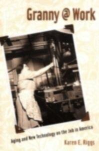 Ebook in inglese Granny @ Work Riggs, Karen E.