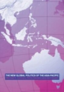 Ebook in inglese New Global Politics of the Asia Pacific Connors, Michael , Davison, Remy , Dosch, Jorn