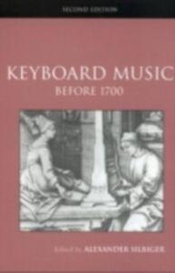 Foto Cover di Keyboard Music Before 1700, Ebook inglese di Alexander Silbiger, edito da Taylor and Francis