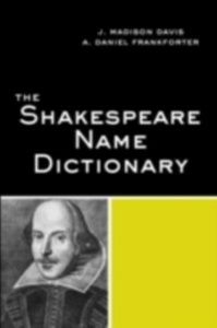 Ebook in inglese Shakespeare Name Dictionary Davis, J. Madison , Frankforter, Daniel A.
