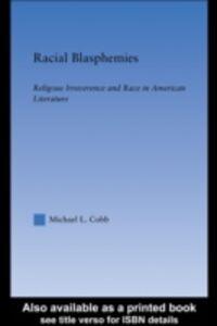 Foto Cover di Racial Blasphemies, Ebook inglese di Michael Cobb, edito da Taylor and Francis