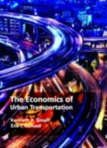 Foto Cover di Economics of Urban Transportation, Ebook inglese di Kenneth A. Small,Erik T. Verhoef, edito da Taylor and Francis