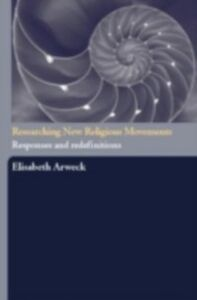 Foto Cover di Researching New Religious Movements, Ebook inglese di Elisabeth Arweck, edito da Taylor and Francis