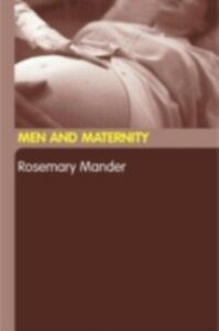 Ebook in inglese Men and Maternity Mander, Rosemary