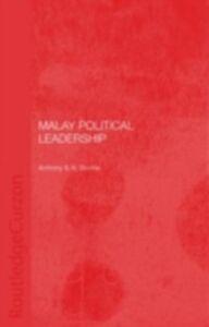 Foto Cover di Malay Political Leadership, Ebook inglese di Tony Shome, edito da Taylor and Francis