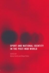 Ebook in inglese Sport and National Identity in the Post-War World -, -