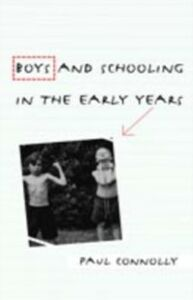 Foto Cover di Boys and Schooling in the Early Years, Ebook inglese di Paul Connolly, edito da Taylor and Francis
