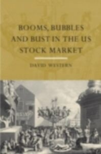 Ebook in inglese Booms, Bubbles and Bust in the US Stock Market Western, David