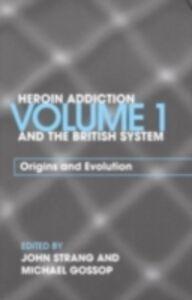 Foto Cover di Heroin Addiction and The British System, Ebook inglese di  edito da Taylor and Francis