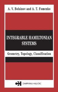 Foto Cover di Integrable Hamiltonian Systems, Ebook inglese di A.V. Bolsinov,A.T. Fomenko, edito da CRC Press