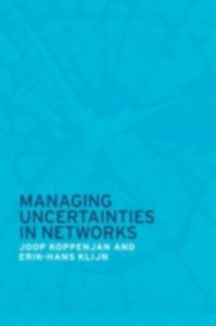 Ebook in inglese Managing Uncertainties in Networks Klijn, Erik-Hans , Koppenjan, Joop