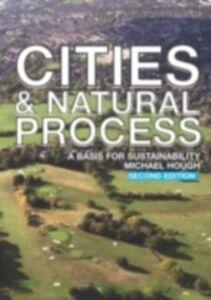 Foto Cover di Cities and Natural Process, Ebook inglese di Michael Hough, edito da Taylor and Francis