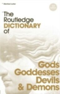 Foto Cover di Routledge Dictionary of Gods and Goddesses, Devils and Demons, Ebook inglese di Manfred Lurker, edito da Taylor and Francis